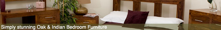 A wide range of Indian & Oak Bedroom Furniture